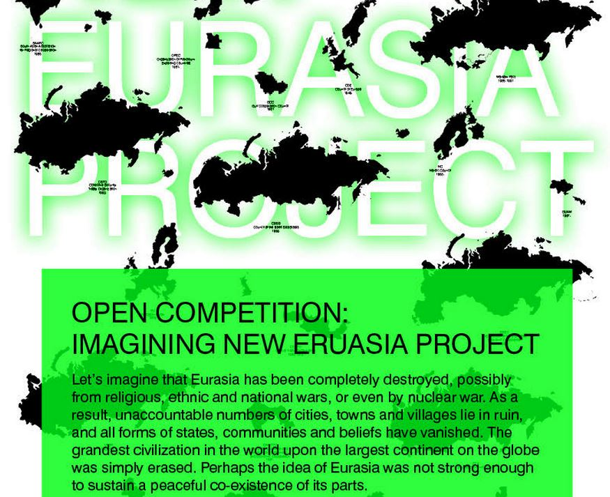 For artist, architects, designers, thinkers..... http://imaginingneweurasia.org/en/