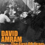 David Amram at 85: Distilling his multiple personalities