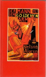 The German edition of Nelson Algren's THE MAN WITH THE GOLDEN ARM [DER MANN MIT DEM GOLDENEN ARM, translated by Carl Weissner]