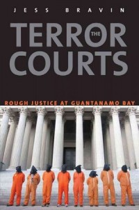 'The Terror Courts' by Jess Bravin [Yale University Press, 2013]