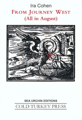 'FROM JOURNEY WEST (All in August)' by Ira Cohen [Sea Urchin Editions / Cold Turkey Press, 2013]