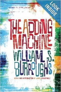'The Adding Machine' by William S. Burroughs, with a New Introduction by James Grauerholz [Grove Press, 2013]