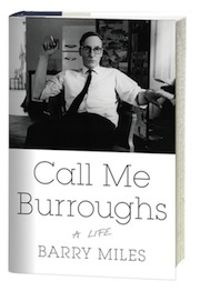 'Call Me Burroughs: A Life' by Barry Miles [Twelve, 2014]