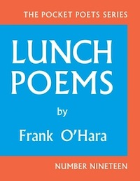 LUNCH POEMS by Frank O'Hara [City Lights Books]