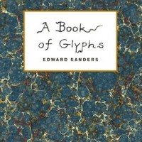 'A Book of Glyphs' by Edward Sanders [Granary Books, 2014]