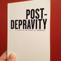 'POST-DEPRAVITY a vision of the future' by Supervert 32C Inc. [2014]