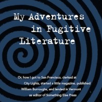 My Adventures in Fugitive Literature [Granary Book, 2015] front cover