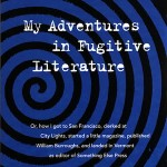 'My Adventures in Fugitive Literature' by Jan Herman [Granary Books, 2015]