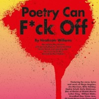 Poetry Can F*ck Off (Featuring the verse, lyrics and music of Maja Angelou, Jim Morrison, Billie Holiday, Emily DIckinson, William Blake, et al.