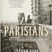 'PARISIANS: An Adventure History of Paris' by Graham Robb [2010]