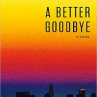 'A Better Goodbye' by John Schulian [Tyrus Books, 2015]