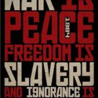 'War Is Peace ... Freedom Is Slavery'