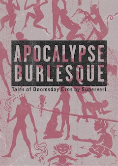 'Apocalypse Burlesque —Tales of Doomsday Love' by Supervert
