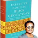 Why There Needs To Be a 'Bartlett's Familiar Black Quotations'