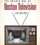 "Was There A ""Golden Age"" Of Local TV? And If There Was, Was Boston The Center Of It?"