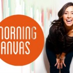 """Morning Canvas"" Debuts, But When?"