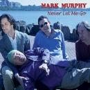 Mark Murphy Never