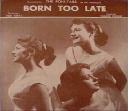 BORN TOO LATE, PONYTAILS 1958