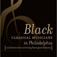 Black History Month (2) — Black Classical Musicians in Philadelphia