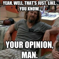 Dude, opinion quote